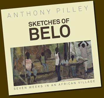 Anthony Pilley, Sketches of Belo. Seven weeks in an African village